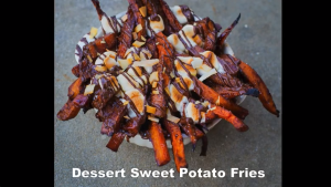 Video- How to Make Sweet Potato Dessert Fries!